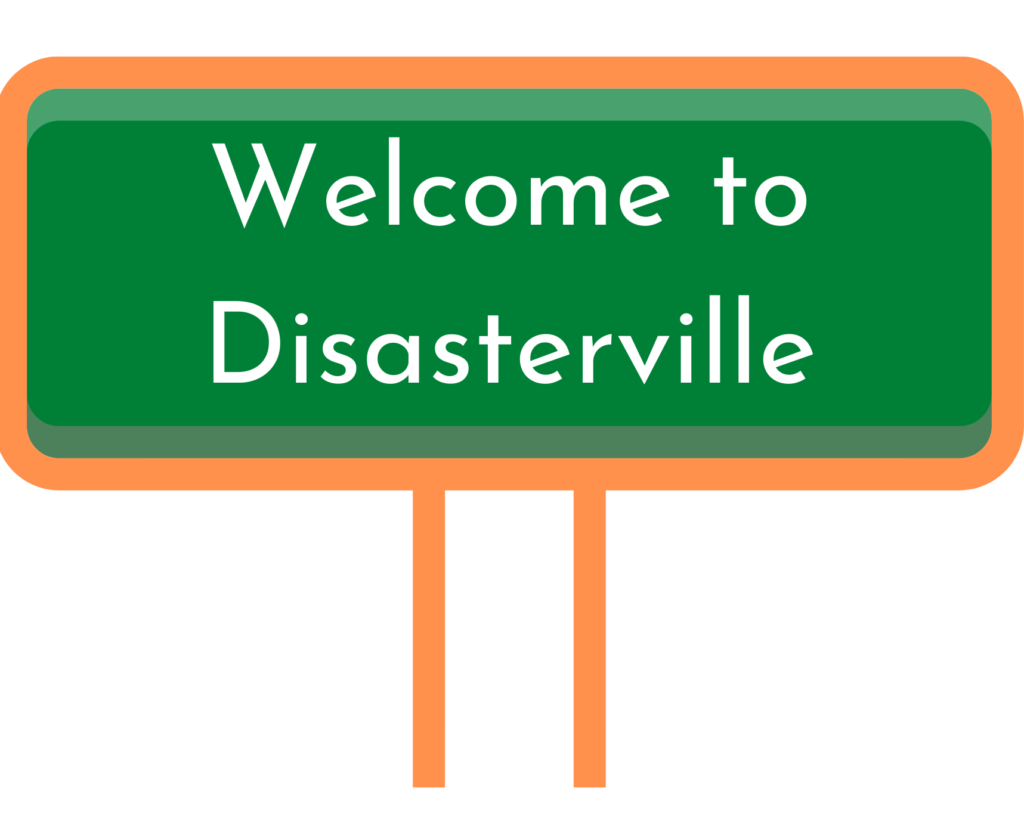 """A street sign reading """"Welcome to Disasterville"""""""